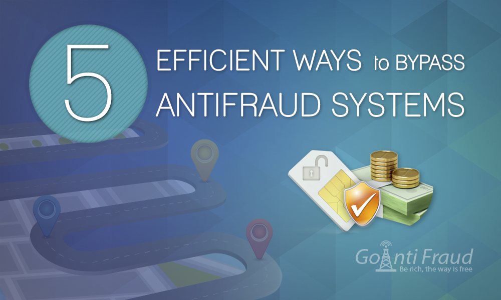 5 Efficient Ways to Bypass AntiFraud systems